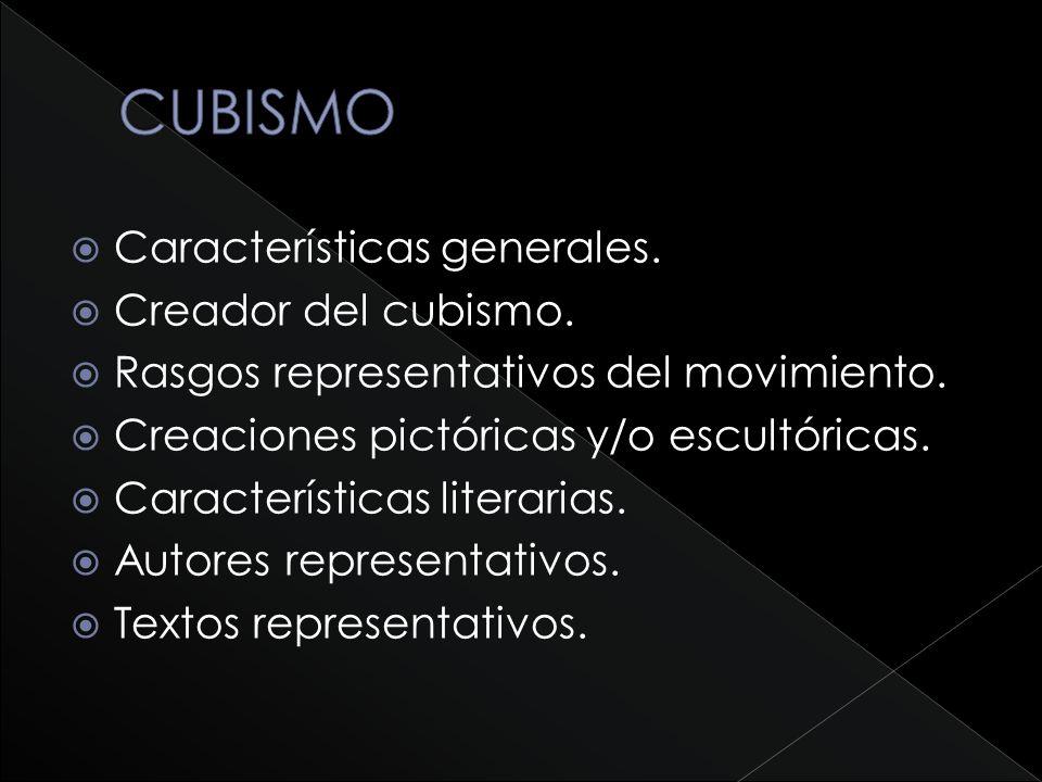 CUBISMO Características generales. Creador del cubismo.