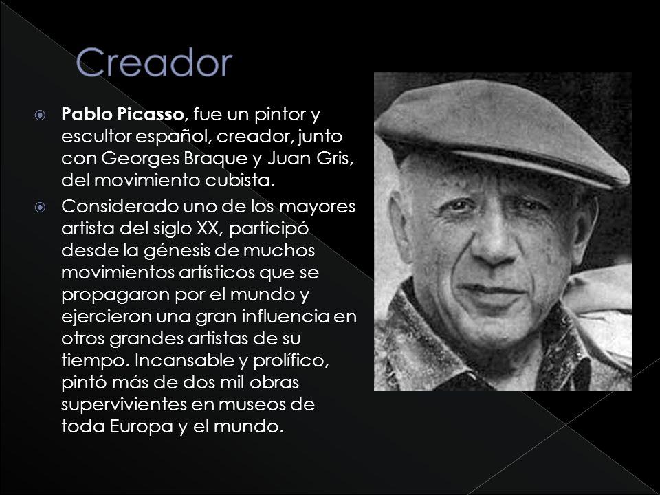 Creador Pablo Picasso, fue un pintor y escultor español, creador, junto con Georges Braque y Juan Gris, del movimiento cubista.