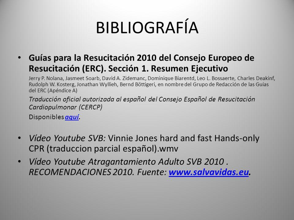 BIBLIOGRAFÍA Guías para la Resucitación 2010 del Consejo Europeo de Resucitación (ERC). Sección 1. Resumen Ejecutivo.