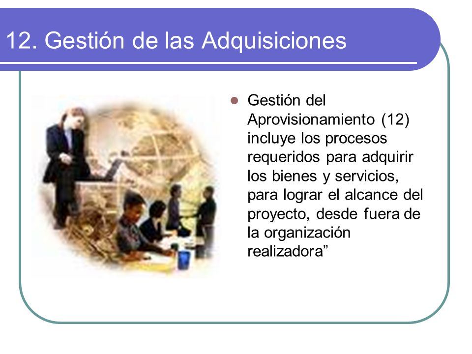 12. Gestión de las Adquisiciones