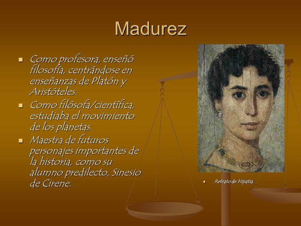 Madurez Como profesora, enseñó filosofía, centrándose en enseñanzas de Platón y Aristóteles.