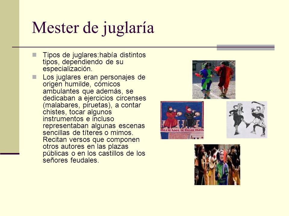 Mester de juglaría Tipos de juglares:había distintos tipos, dependiendo de su especialización.