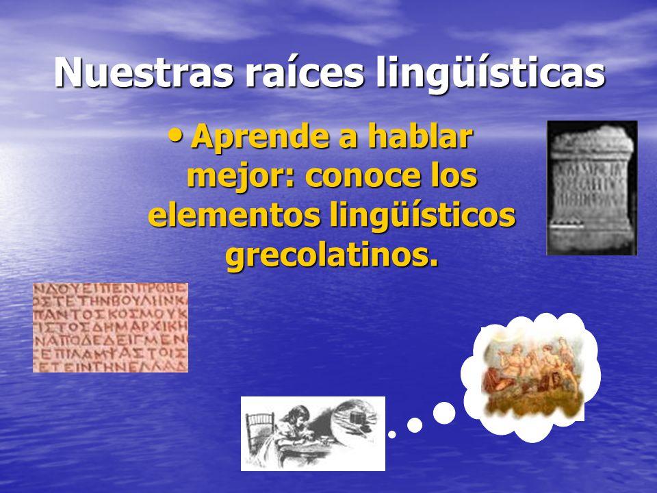 Nuestras raíces lingüísticas
