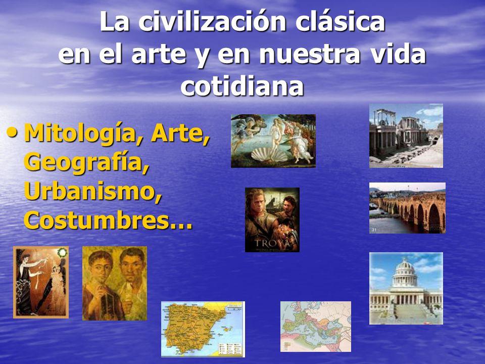 La civilización clásica en el arte y en nuestra vida cotidiana