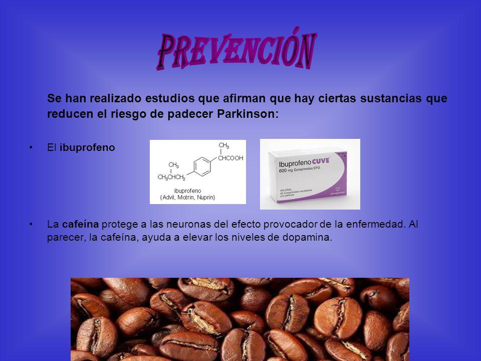 PREVENCIÓN Se han realizado estudios que afirman que hay ciertas sustancias que reducen el riesgo de padecer Parkinson:
