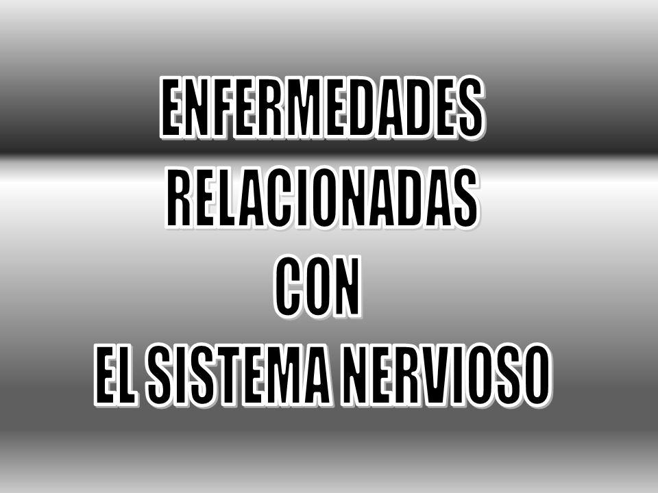 ENFERMEDADES RELACIONADAS CON EL SISTEMA NERVIOSO