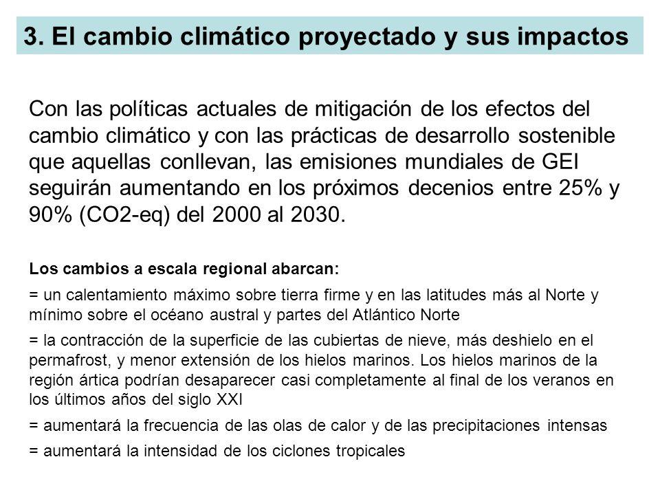 3. El cambio climático proyectado y sus impactos