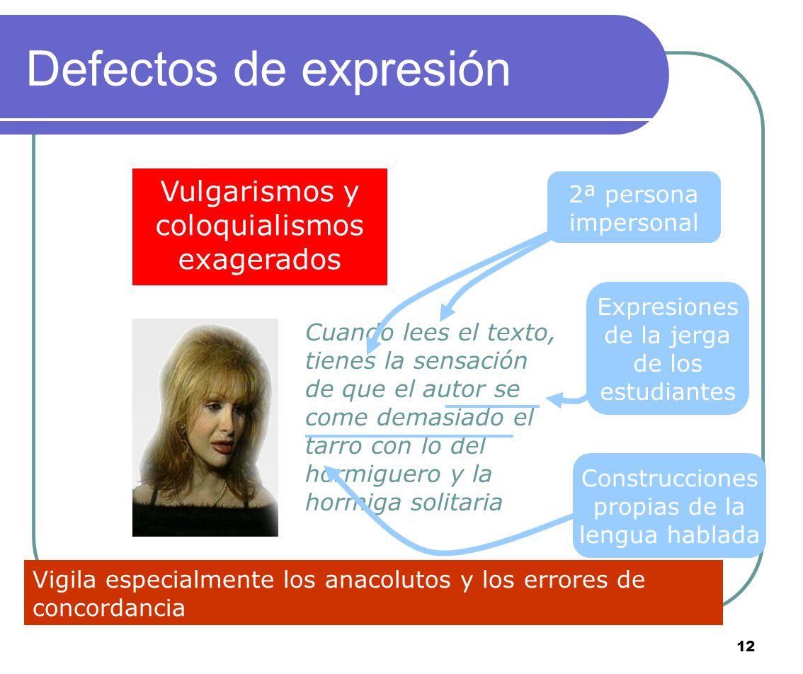Defectos de expresión Vulgarismos y coloquialismos exagerados