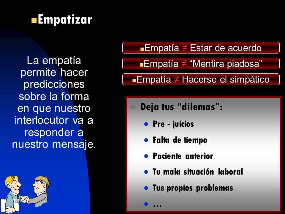 Empatizar Empatía ≠ Estar de acuerdo.