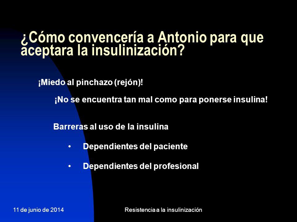 ¿Cómo convencería a Antonio para que aceptara la insulinización
