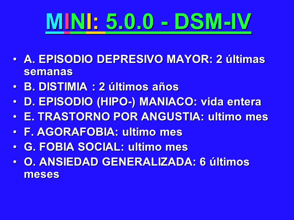MINI: 5.0.0 - DSM-IV A. EPISODIO DEPRESIVO MAYOR: 2 últimas semanas
