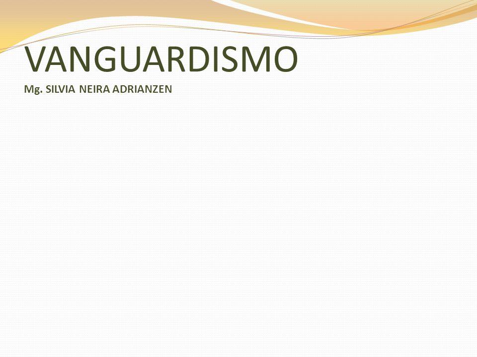 VANGUARDISMO Mg. SILVIA NEIRA ADRIANZEN