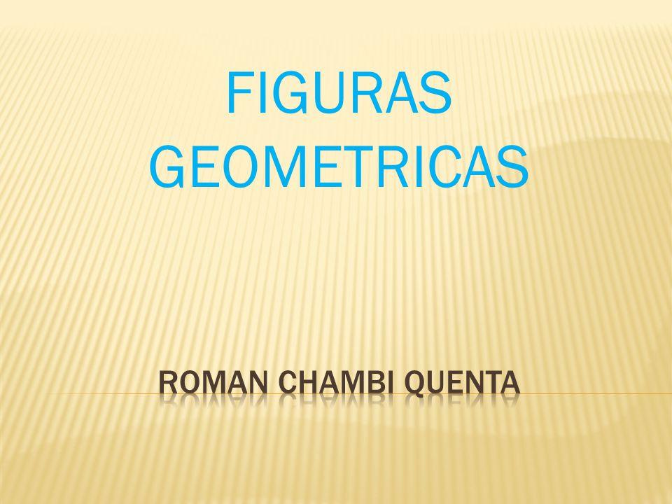 FIGURAS GEOMETRICAS ROMAN CHAMBI QUENTA