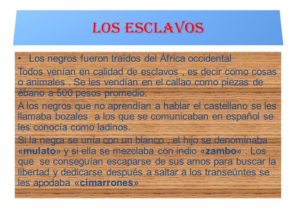 LOS ESCLAVOS Los negros fueron traídos del África occidental