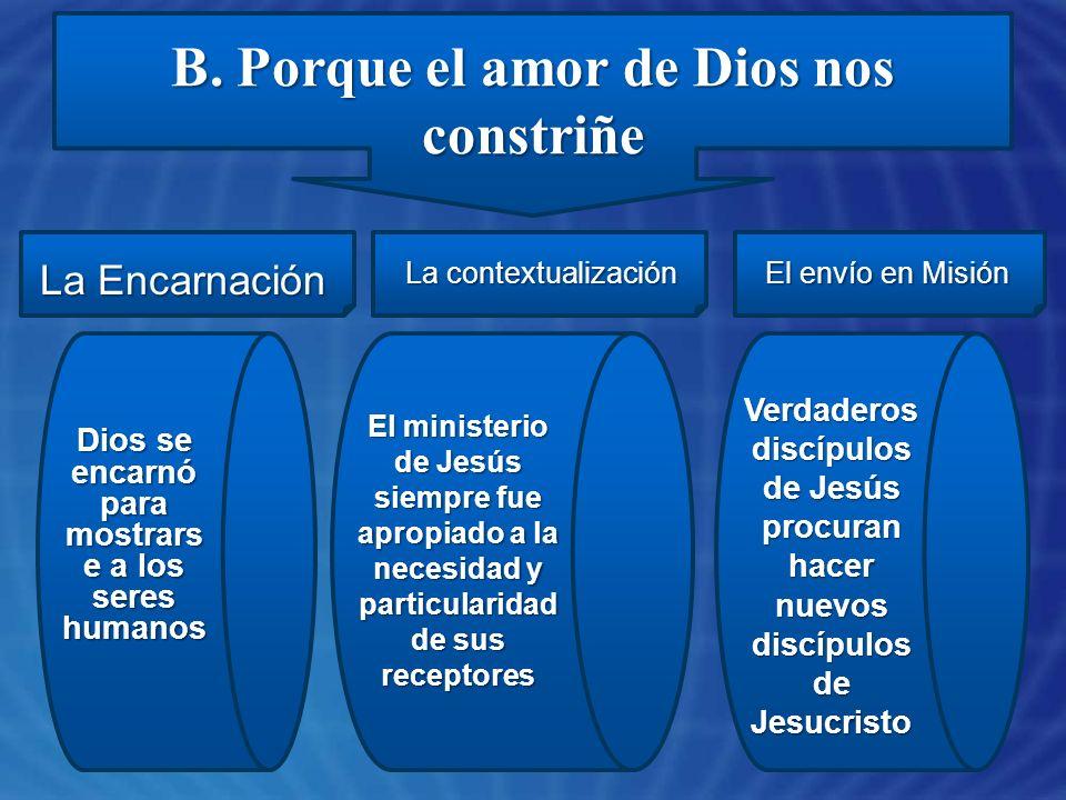 B. Porque el amor de Dios nos constriñe