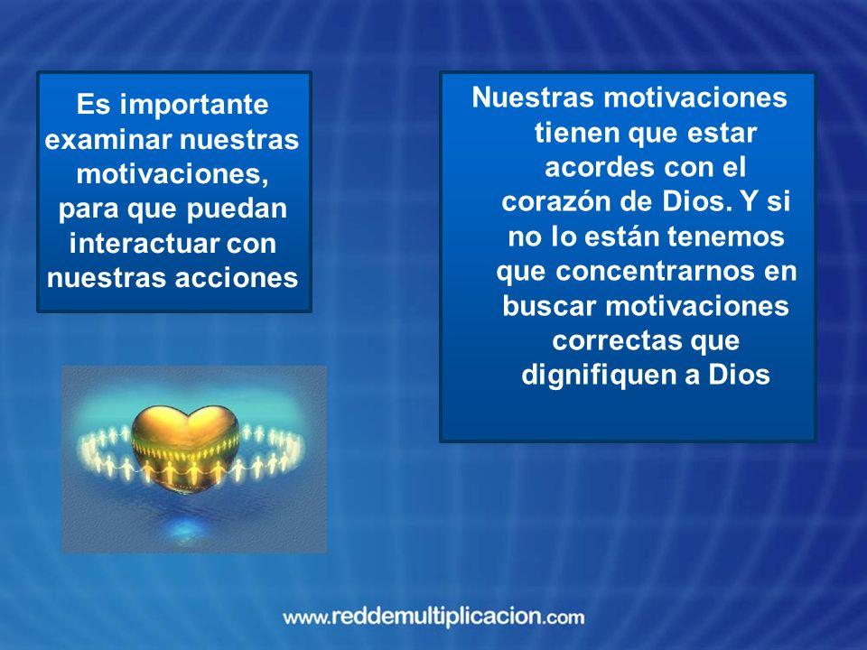 Nuestras motivaciones tienen que estar acordes con el corazón de Dios