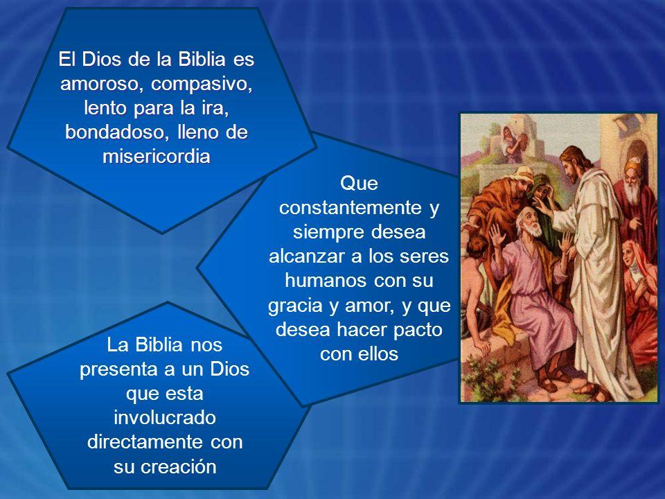 El Dios de la Biblia es amoroso, compasivo, lento para la ira, bondadoso, lleno de misericordia