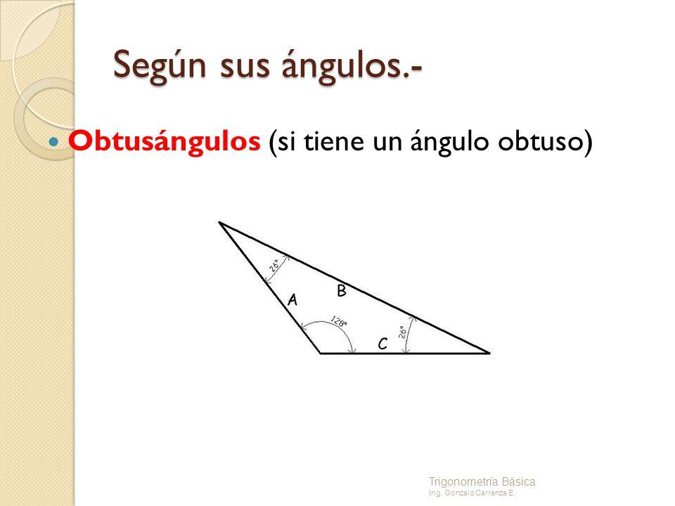 Según sus ángulos.- Obtusángulos (si tiene un ángulo obtuso)