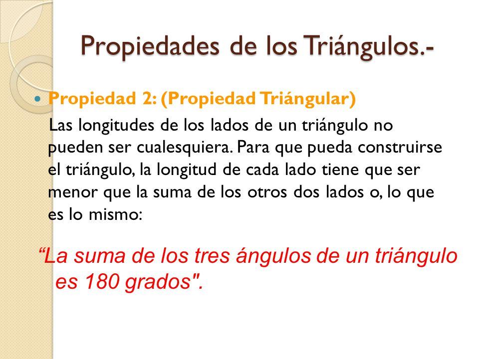 Propiedades de los Triángulos.-