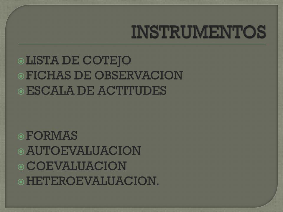 INSTRUMENTOS LISTA DE COTEJO FICHAS DE OBSERVACION ESCALA DE ACTITUDES