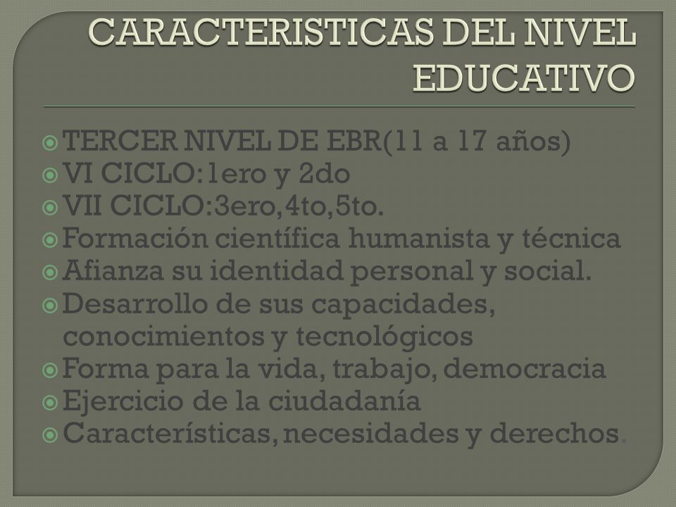 CARACTERISTICAS DEL NIVEL EDUCATIVO