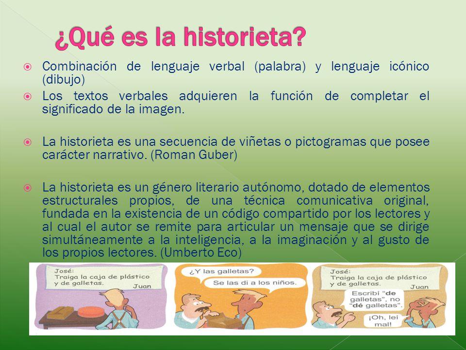 ¿Qué es la historieta Combinación de lenguaje verbal (palabra) y lenguaje icónico (dibujo)