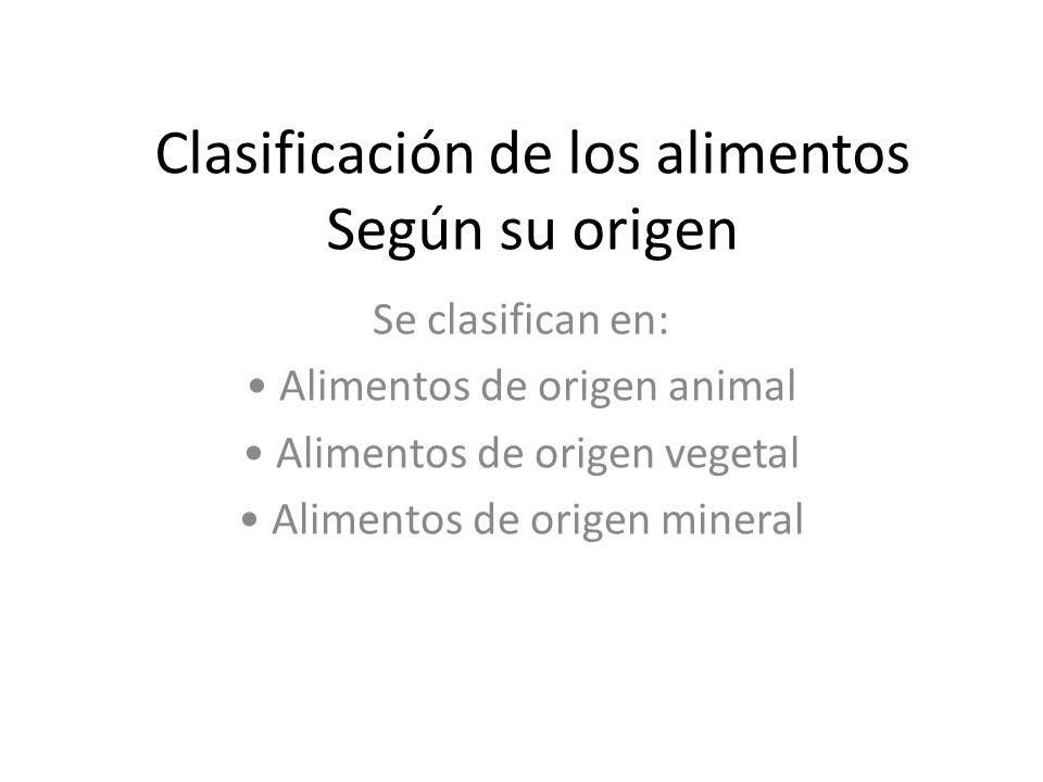 Clasificación de los alimentos Según su origen