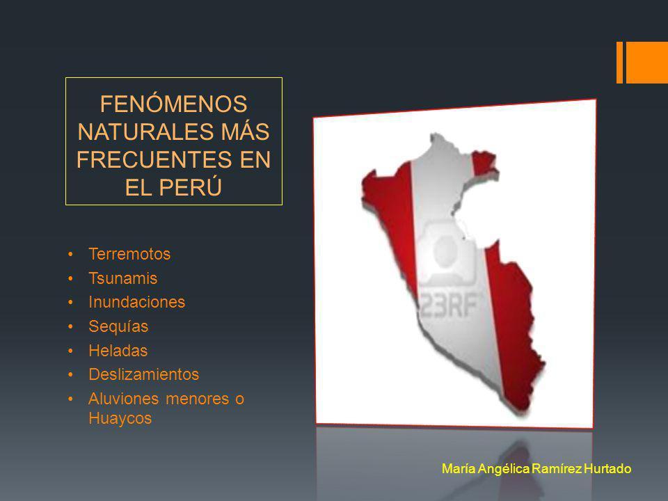 FENÓMENOS NATURALES MÁS FRECUENTES EN EL PERÚ