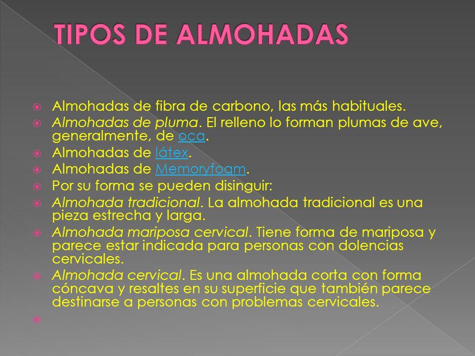 TIPOS DE ALMOHADAS Almohadas de fibra de carbono, las más habituales.