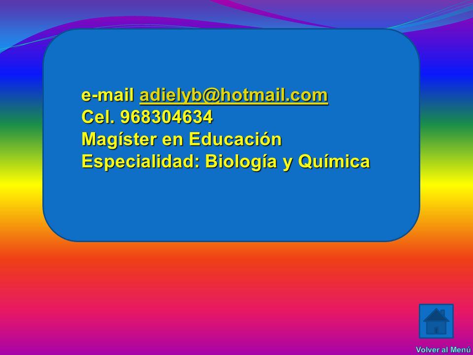 e-mail adielyb@hotmail.com Cel. 968304634 Magíster en Educación