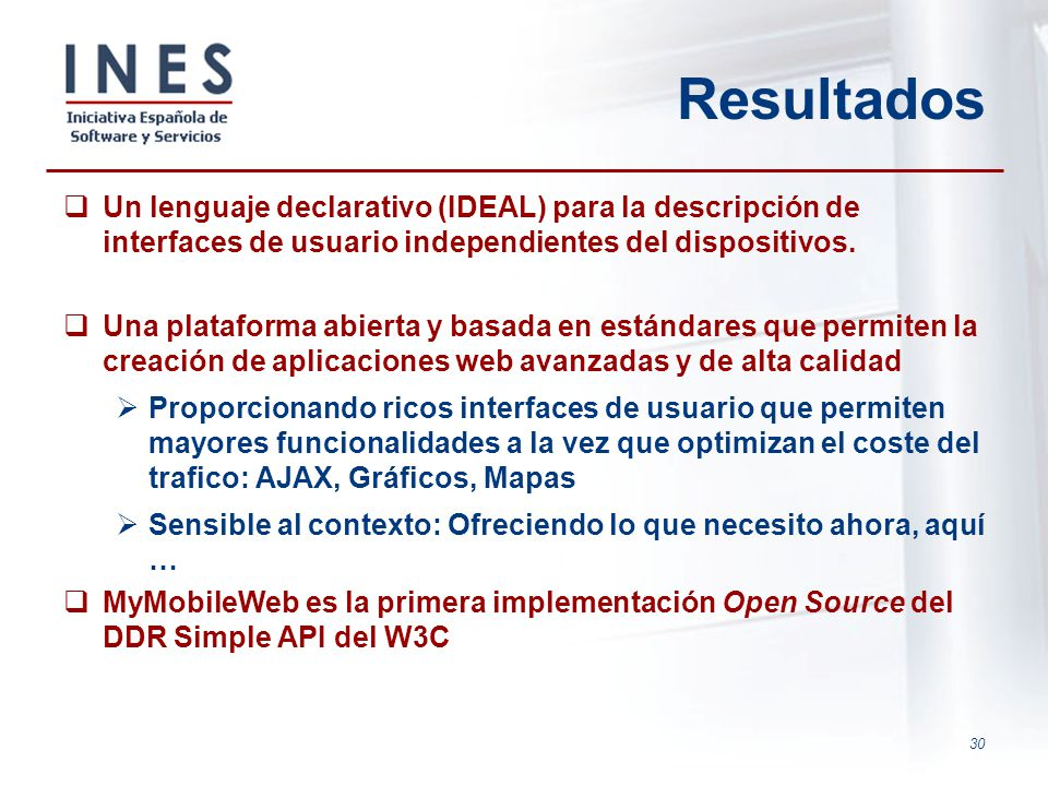 Resultados Un lenguaje declarativo (IDEAL) para la descripción de interfaces de usuario independientes del dispositivos.