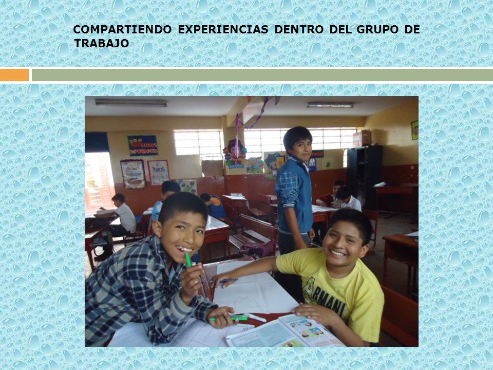 COMPARTIENDO EXPERIENCIAS DENTRO DEL GRUPO DE