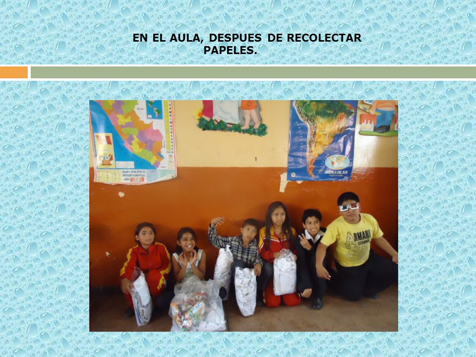 EN EL AULA, DESPUES DE RECOLECTAR PAPELES.