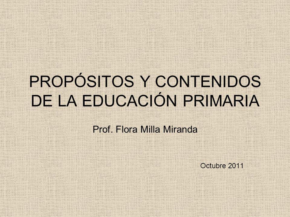PROPÓSITOS Y CONTENIDOS DE LA EDUCACIÓN PRIMARIA