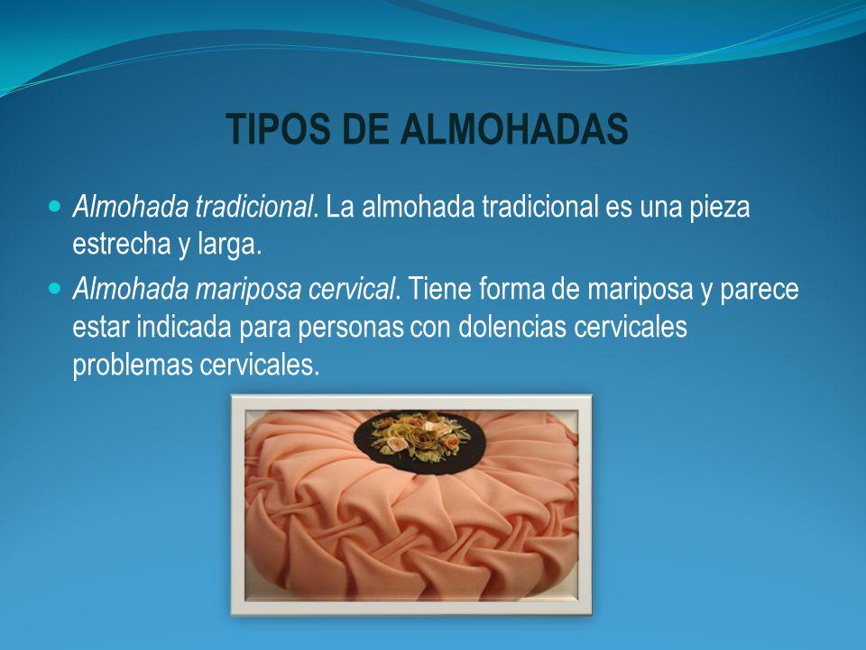 TIPOS DE ALMOHADAS Almohada tradicional. La almohada tradicional es una pieza estrecha y larga.