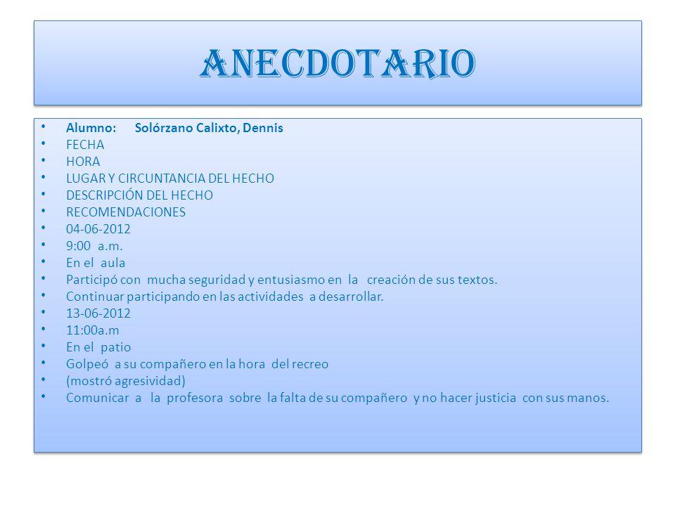 ANECDOTARIO Alumno: Solórzano Calixto, Dennis FECHA HORA