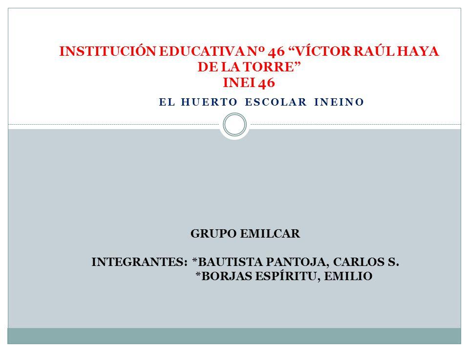 INSTITUCIÓN EDUCATIVA Nº 46 VÍCTOR RAÚL HAYA DE LA TORRE INEI 46