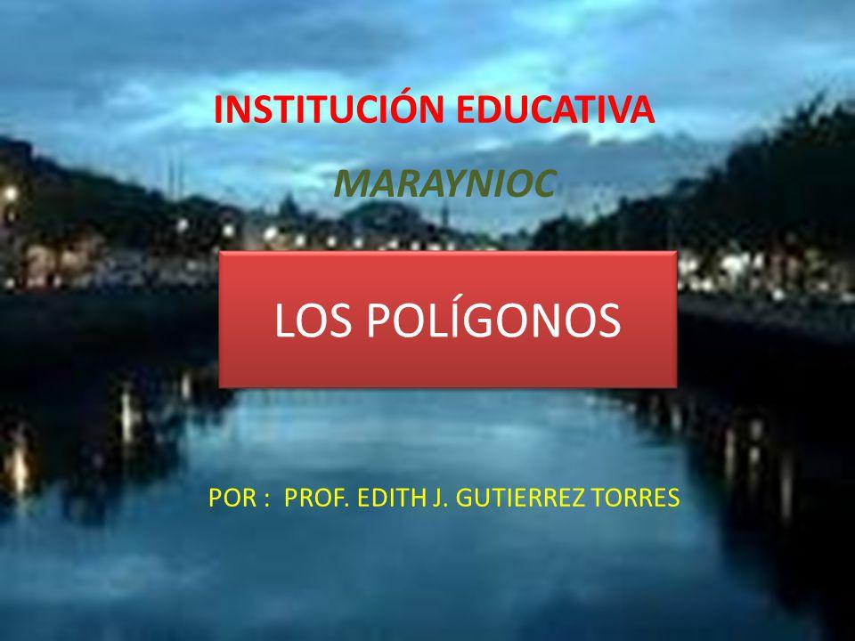 POR : PROF. EDITH J. GUTIERREZ TORRES