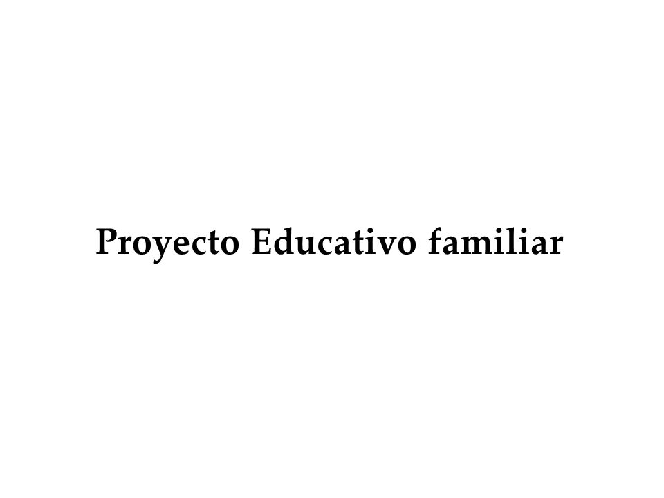 Proyecto Educativo familiar