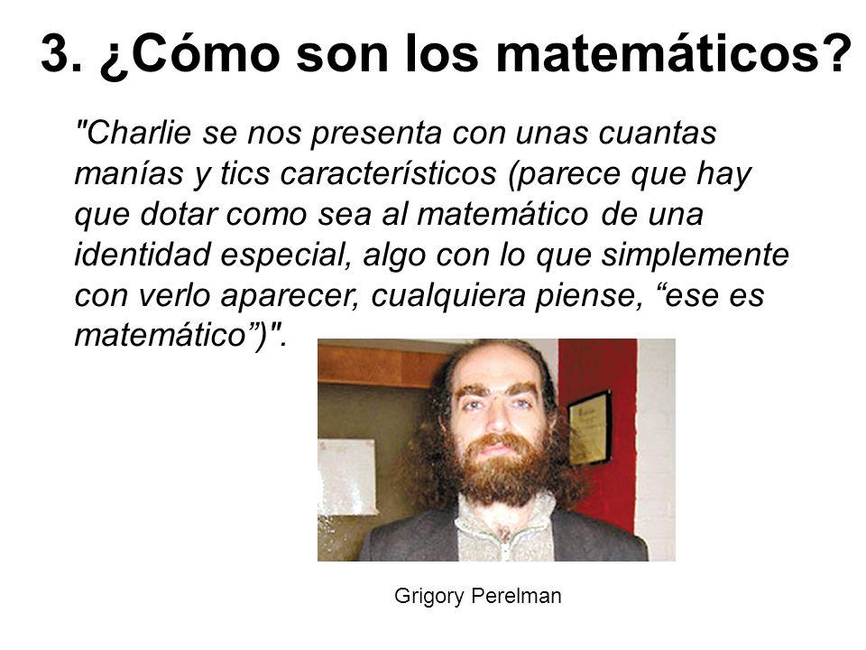 3. ¿Cómo son los matemáticos