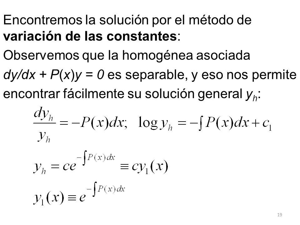 Encontremos la solución por el método de variación de las constantes: