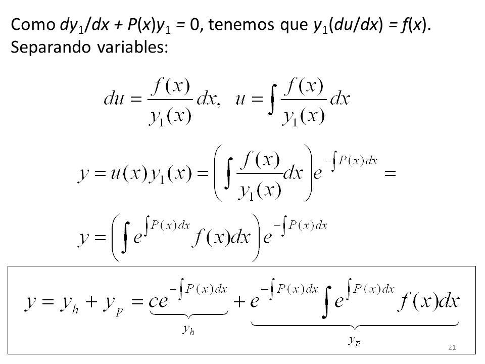 Como dy1/dx + P(x)y1 = 0, tenemos que y1(du/dx) = f(x).