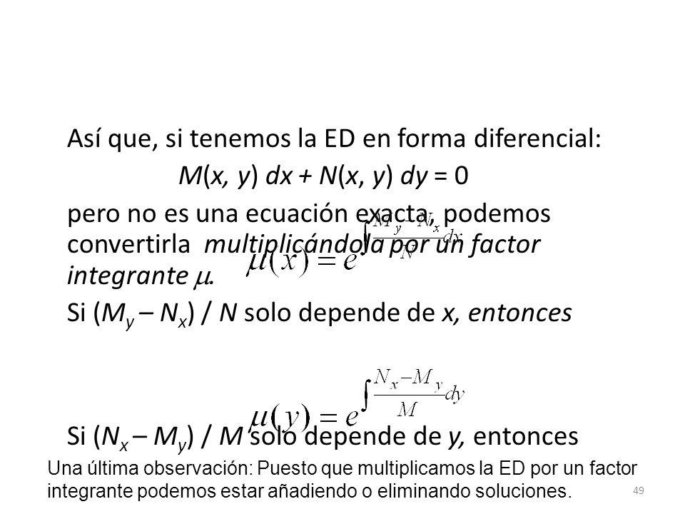Así que, si tenemos la ED en forma diferencial: