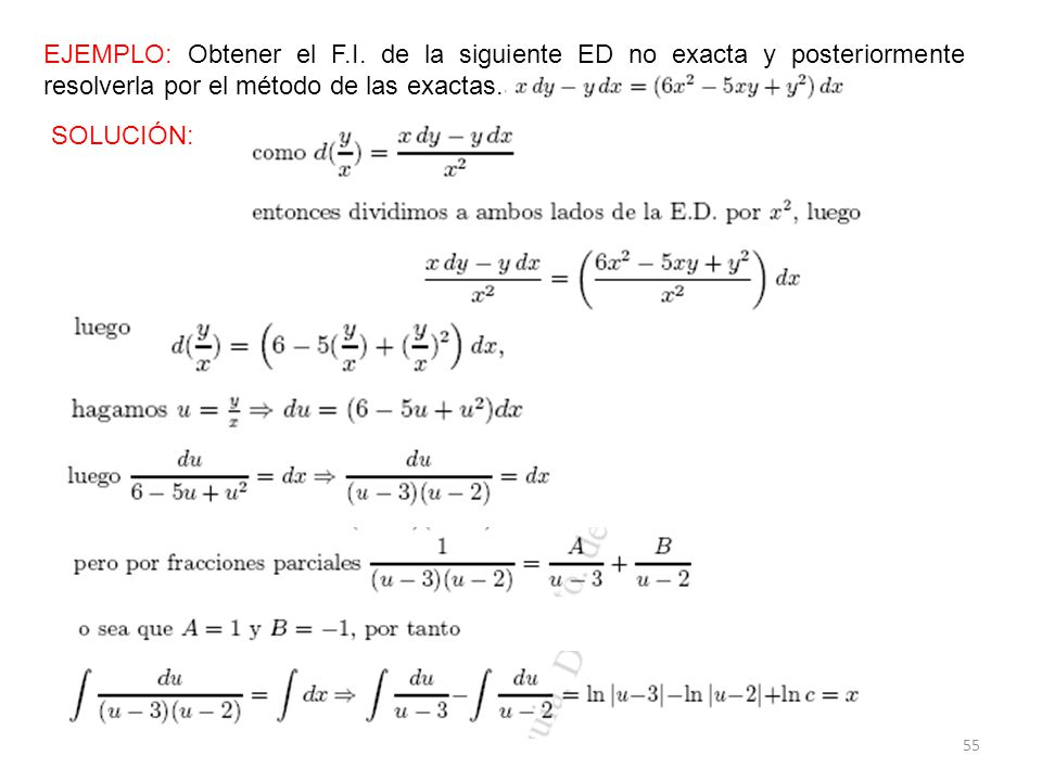 EJEMPLO: Obtener el F.I. de la siguiente ED no exacta y posteriormente resolverla por el método de las exactas.