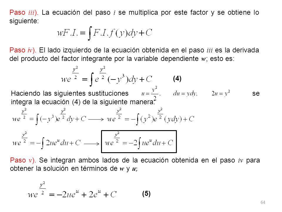 Paso iii). La ecuación del paso i se multiplica por este factor y se obtiene lo siguiente:
