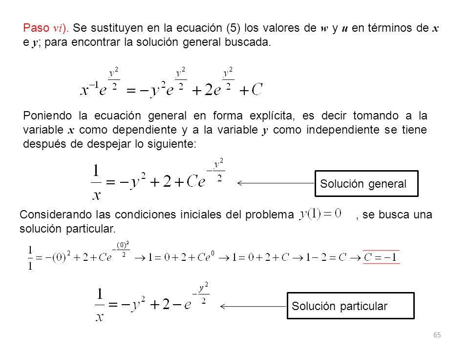 Paso vi). Se sustituyen en la ecuación (5) los valores de w y u en términos de x e y; para encontrar la solución general buscada.