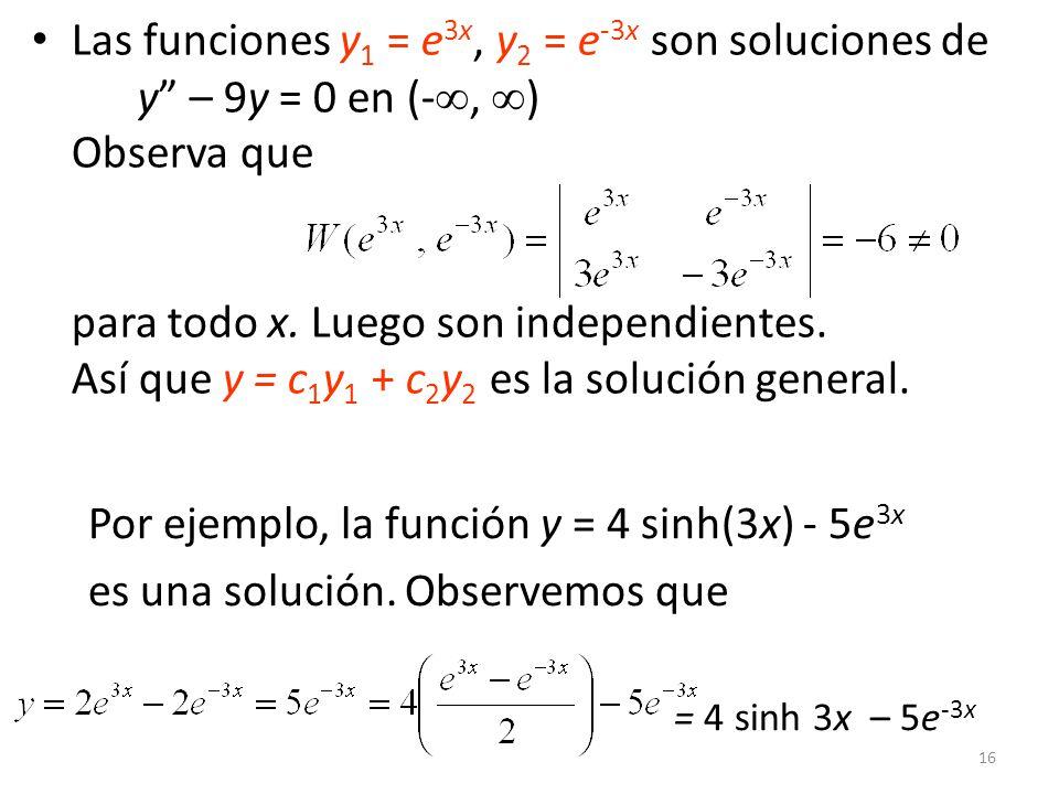 Las funciones y1 = e3x, y2 = e-3x son soluciones de