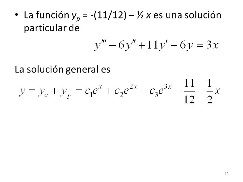 La función yp = -(11/12) – ½ x es una solución particular de