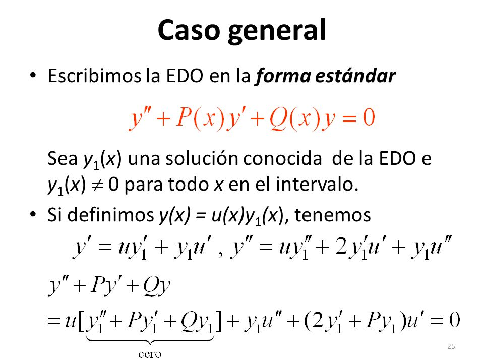 Caso general Escribimos la EDO en la forma estándar