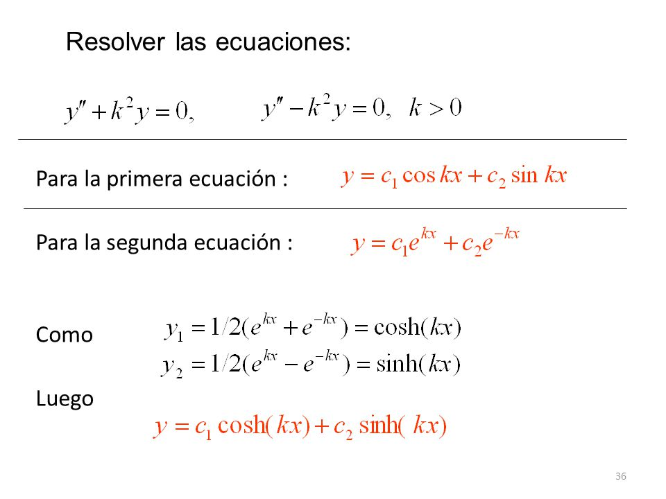 Resolver las ecuaciones: